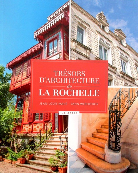Livre Les Trésors d'Architecture de La Rochelle, un livre co-édité par Les Comptoirs du Patrimoine